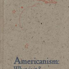 Book cover for Americanism: What Is It?