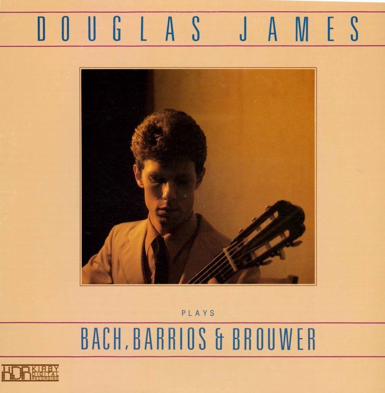 Album cover for Douglas James plays Bach, Barrios, and Brouwer